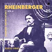 Rheinberger: Complete Organ Works Vol 4 / Rudolf Innig