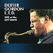 Dexter Gordon: L.T.D. Live at the Left Bank