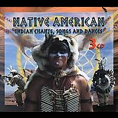 Various Artists: Native American: Indian Chants, Songs and Dances