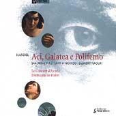 Handel: Aci, Galatea, e Polifemo / Ha&iuml;m, Piau, Mingardo, etc