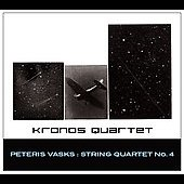 Vasks: String Quartet no 4 / Kronos Quartet