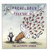 Pachelbel's Greatest Hit - The Ultimate Canon