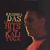 Krishna Das: Greatest Hits of the Kali Yuga