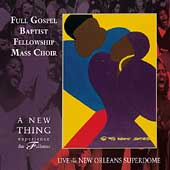 Full Gospel Baptist Fellowship Mass Choir: A New Thing, Experience the Fullness