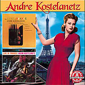 Andr&#233; Kostelanetz: The Lure of France/The Lure of Paradise