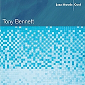 Tony Bennett: Jazz Moods: Cool
