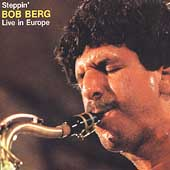 Bob Berg: Steppin': Live in Europe