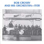 Bob Crosby & His Orchestra: Bob Crosby & His Orchestra -- 1938