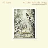 Bill Evans (Piano): You Must Believe in Spring [Bonus Tracks] [Remaster]