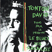 Tonton David: Il Blues des Racailles
