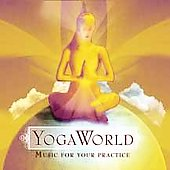 Various Artists: Yoga World: Music for Your Practice