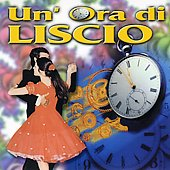 Various Artists: Un'ora di Liscio