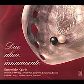 Due alme innamorate - Strozzi,etc / Ensemble Kair&oacute;s
