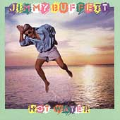 Jimmy Buffett: Hot Water