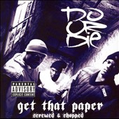 Do or Die: Get That Paper [Screwed & Chopped] [PA]