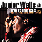 Junior Wells: Live at Theresa's 1975