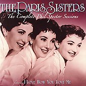 The Paris Sisters: The Complete Phil Spector Sessions [Remaster] *