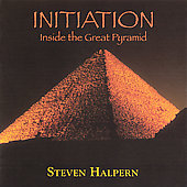 Steven Halpern: Initiation: Inside the Great Pyramid