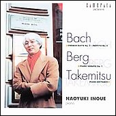 Bach: French Suite no 5, etc;  Berg, Takemitsu / Inoue
