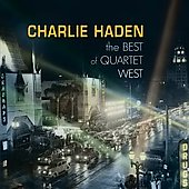 Charlie Haden/Charlie Haden Quartet West: The Best of Quartet West