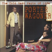 Porter Wagoner & the Wagonmasters/Porter Wagoner: The Cold Hard Facts of Life