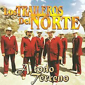 Los Traileros del Norte: A Todo Terreno
