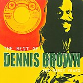 Dennis Brown: The Best of Dennis Brown: The Niney Years