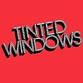 Tinted Windows: Tinted Windows