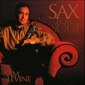 Sam Levine (Sax/Flute/Horn): Sax for the Soul