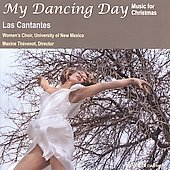 My Dancing Day - Music for Christmas / Las Cantantes