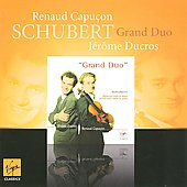 Schubert: Grand Duo D 574, etc / Renaud Capuçon, Jerome Ducros