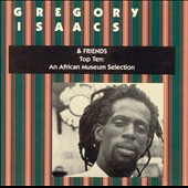 Friends (Sweden)/African Museum Collection/Gregory Isaacs: Top Ten: Gregory Isaacs & Friends