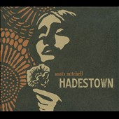 Anaïs Mitchell: Hadestown [Digipak]