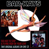 The Bar-Kays: Too Hot to Stop/Flying High on Your Love