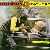 Fathead/Yellowman: Bad Boy Skanking