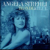 Angela Strehli: Blonde and Blue