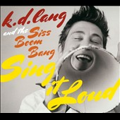 k.d. lang: Sing It Loud [Digipak]