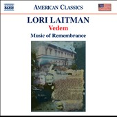 Lori Laitman: Vedem / Music Of Remembrance