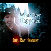 Joel Ray Hensley: What Ever Happened [PA] [Digipak]