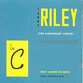 Terry Riley (Composer): Riley: In C (25th Anniversary Concert)