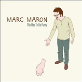 Marc Maron: This Has to Be Funny [PA] [Digipak]