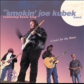 Smokin' Joe Kubek: Cryin' for the Moon