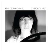Pieta Brown: Mercury [Digipak]