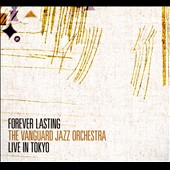 The Vanguard Jazz Orchestra: Forever Lasting: Live in Tokyo *