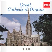 Great Cathedral Organs: The original 19 LP collection [13 CDs]