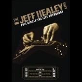 The Jeff Healey Band: Full Circle: The Live Anthology