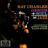 Ray Charles: Genius + Soul = Jazz