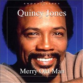 Quincy Jones: Merry Old Man