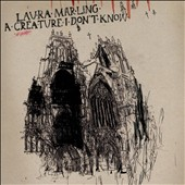 Laura Marling: Creature I Don't Know [Bonus CD]