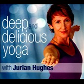 Jurian Hughes: Deep and Delicious Yoga [Digipak]